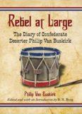 Rebel at Large: The Diary of Confederate Deserter Philip Van Buskirk
