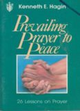 Prevailing prayer to peace : [26 prayer lessons]