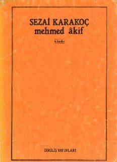 Mehmet Akif - Sezai Karakoç