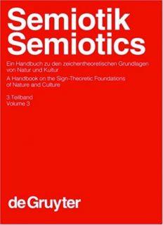 Semiotik. Ein Handbuch zu den zeichentheoretischen Grundlagen von Natur und Kultur, Bd. 3 - Semiotics. A Handbook on the Sign-Theoretic Foundations of Nature and Culture, Vol. 3 (Handbücher zur Sprach- und Kommunikationswissenschaft 13.3)