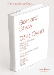 Dört Oyun - Bernard Shaw