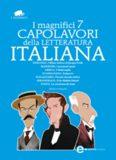 I magnifici 7 capolavori della letteratura italiana: Ultime lettere di Jacopo Ortis-I promessi