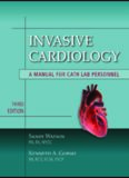 Invasive Cardiology: A Manual for Cath Lab Personnel, Third Edition (Learning Cardiology)