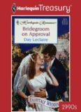 Bridegroom On Approval (Fairytale Weddings) (Harlequin Romance)
