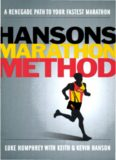 Hansons Marathon Method: A Renegade Path to Your Fastest Marathon