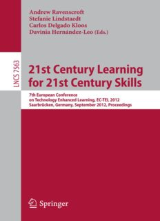 21st Century Learning for 21st Century Skills: 7th European Conference of Technology Enhanced Learning, EC-TEL 2012, Saarbrücken, Germany, September 18-21, 2012. Proceedings
