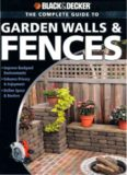 Black & Decker. The Complete Guide to Garden Walls & Fences