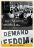 Black Muslims and the Law: Civil Liberties from Elijah Muhammad to Muhammad Ali