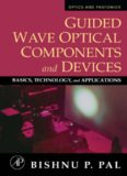 Guided Wave Optical Components and Devices: Basics, Technology, and Applications (Optics