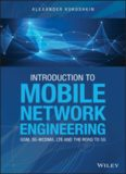 Introduction to mobile network engineering : GSM, 3G-WCDMA, LTE and teh road to 5G