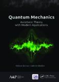 Quantum Mechanics: Axiomatic Theory with Modern Applications