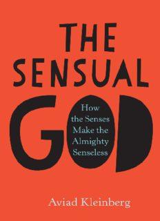 The sensual God : how the senses make the almighty senseless