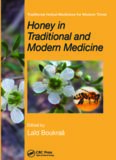 Honey in Traditional and Modern Medicine (Traditional Herbal Medicines for Modern Times)