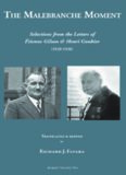 The Malebranche Moment: Selections From The Letters of Etienne Gilson & Henri Gouhier (1920-1936) (Marquette Studies in Philosophy, No 48)