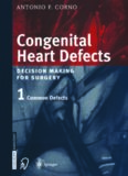 Congenital Heart Defects: Decision Making for Cardiac Surgery Volume 1 Common Defects