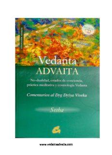 Vedanta Advaita - No-dualidad, práctica meditativa, estados de conciencia y cosmología vedanta