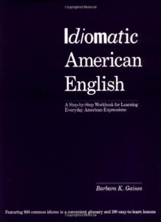 Idiomatic American English: A Step-by-Step Workbook for Learning Everyday American Expressions