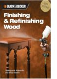 Finishing & refinishing wood : techniques & projects for fine wood finishes