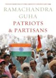 Patriots and Partisans: From Nehru to Hindutva and Beyond