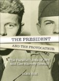 The President and the Provocateur: The Parallel Live of JFK and Lee Harvey Oswald