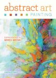 Abstract art painting : expressions in mixed media