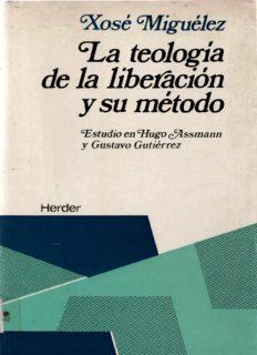 La teología de la liberación y su método. Estudio en Hugo Assmann y Gustavo Gutiérrez