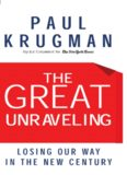 The great unraveling : losing our way in the new century