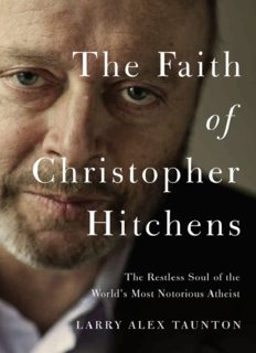 The faith of Christopher Hitchens : the restless soul of the world's most notorious atheist