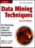 Data Mining Techniques: For Marketing, Sales, and Customer Relationship Management, Second ...