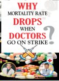 Why mortality rate drops when Doctors go on strike?