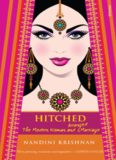 Hitched : the modern woman and arranged marriage