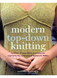 Modern Top-Down Knitting: Sweaters, Dresses, Skirts Accessories Inspired by the Techniques of Barbara G. Walker