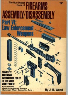 The Gun Digest Book of Firearms Assembly Disassembly - Part 6 - Law Enforcement Weapons