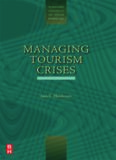 Tourism Crises: Causes, Consequences and Management (The Management of Hospitality and Tourism Enterprises)