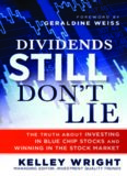 Dividends Still Don't Lie: The Truth About Investing in Blue Chip Stocks and Winning in the Stock