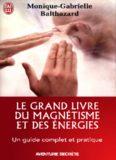 Balthazard, Monique-Gabrielle - Le grand livre du magnétisme et des énergies.pdf2016-07-11 23