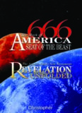 666 The Mark of America, Seat of the Beast: The Apostle John's New Testament Revelation Unfolded