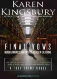 Final Vows: Murder, Madness, and Twisted Justice in California