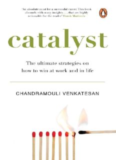 Catalyst: The ultimate strategies on how to win at work and in life