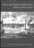Historical and Architectural Resources of Bristol, Rhode Island. Rhode Island Historical ...
