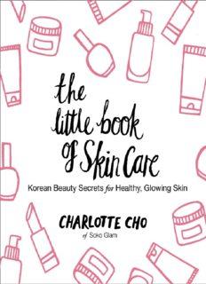 The Little Book of Skin Care: Korean Beauty Secrets for Healthy, Glowing Skin