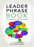 The Leader Phrase Book: 3000+ Powerful Phrases That Put You In Command