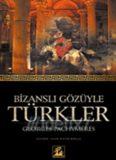 Bizanslı Gözüyle Türkler - Georges Pachymeres