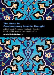 The State in Contemporary Islamic Thought: A Historical Survey of the Major Muslim Political Thinkers of the Modern Era (Contemporary Arab Scholarship in the Social Sciences)