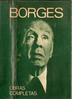 Jorge Luis Borges, Obras Completas Tomo I