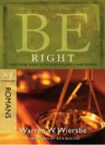 Be Right. How to Be Right with God, Yourself, and Others