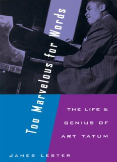 Too Marvelous for Words - The Life and Genius of Art Tatum