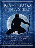 Antony Cummins' and Yoshie Minami's 'Iga and Koka Ninja Skills (The Secret Shinobi Scrolls of Chikamatsu Shigenori)'