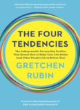 The Four Tendencies: The Indispensable Personality Profiles That Reveal How to Make Your Life Better and Other People's Lives Better, Too