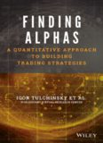 Finding alphas : a quantitative approach to building trading strategies
